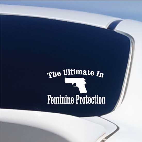 The Ultimate In Feminine Protection Decal