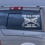 The BS Stops When The Hammer Drops Crossed Guns Decal