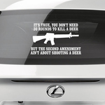 Its True You Don't Need 30 Rounds To Kill A Deer Decal