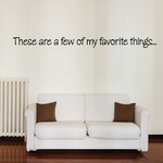 These are a few of my favorite things Wall Decal
