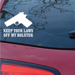 Keep Your Laws Off My Holster Decal