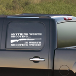 Anything Worth Shooting Decal