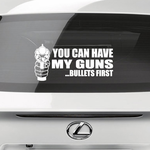 You Can Have My Guns Bullets First Decal