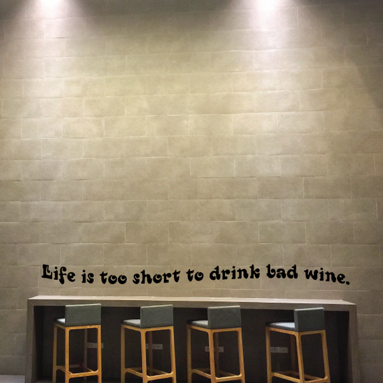 Life is too short to drink bad wine Decal