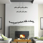 Every good picture tells a story Wall Decal