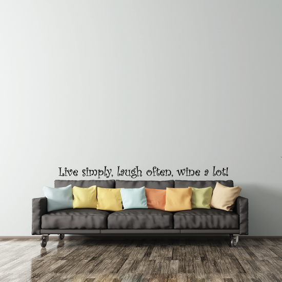 Live simply laugh often wine a lot Wall Decal