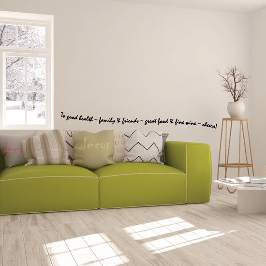 To good health family & friends great food & fine wine cheers Wall Decal