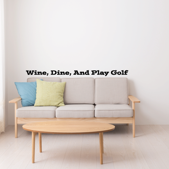 Wine Dine And Play Golf Wall Decal