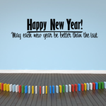 Happy New Year May each new year be better than the last Quote Decal