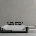 In the dark Follow the son Decal