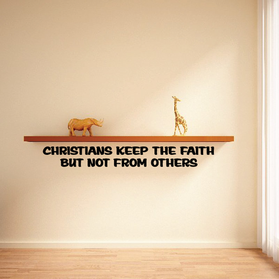 Christians keep the faith but not from others Decal