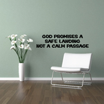 God promises a safe landing not a calm passage Decal