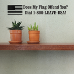 Does My Flag Offend You Decal