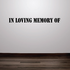 Custom In Memory Of Text Wall Decal - Vinyl Decal - Car Decal - DC003