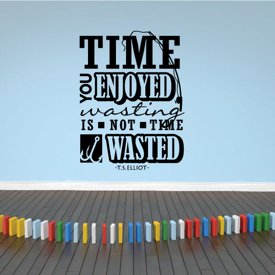 Time You Enjoyed Wasting Quote Wall Decal - Vinyl Decal - Car Decal - Vd001