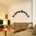 Custom In Memory Of Text Wall Decal - Vinyl Decal - Car Decal - DC022