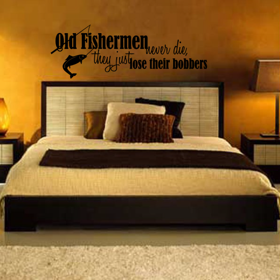Old Fishermen never die they just lose their bobbers Wall Decal