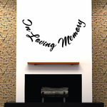 Custom In Memory Of Text Wall Decal - Vinyl Decal - Car Decal - DC045