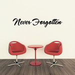 Never Forgotten In Loving Memory Wall Decal - Vinyl Decal - Car Decal - DC001