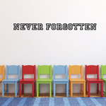 Never Forgotten In Loving Memory Wall Decal - Vinyl Decal - Car Decal - DC002