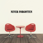Never Forgotten In Loving Memory Wall Decal - Vinyl Decal - Car Decal - DC003