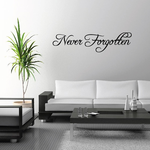 Never Forgotten In Loving Memory Wall Decal - Vinyl Decal - Car Decal - DC007