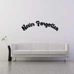Never Forgotten In Loving Memory Wall Decal - Vinyl Decal - Car Decal - DC011
