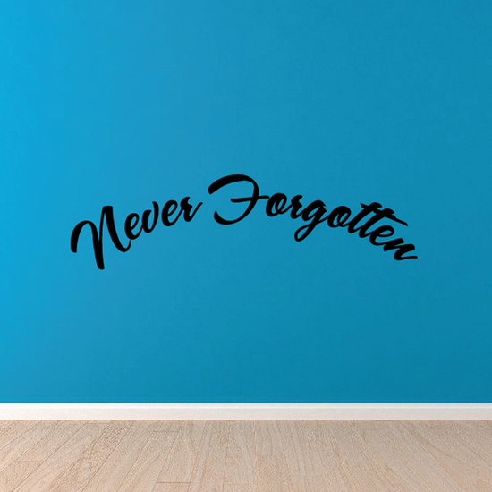 Never Forgotten In Loving Memory Wall Decal - Vinyl Decal - Car Decal - DC012