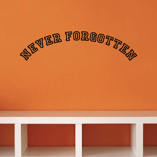 Never Forgotten In Loving Memory Wall Decal - Vinyl Decal - Car Decal - DC013