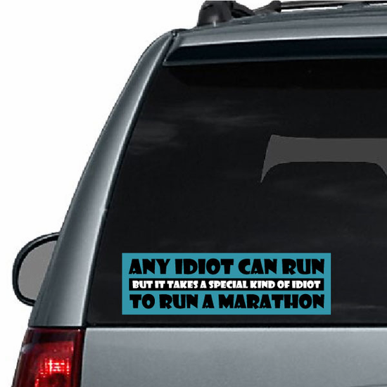Any Idiot Can run but it takes a special kind to run a marathon Sticker