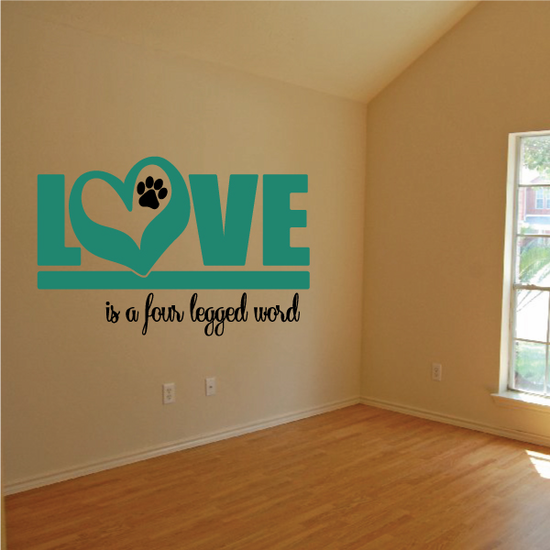 Love Heart is a Four Legged Word Wall Decal