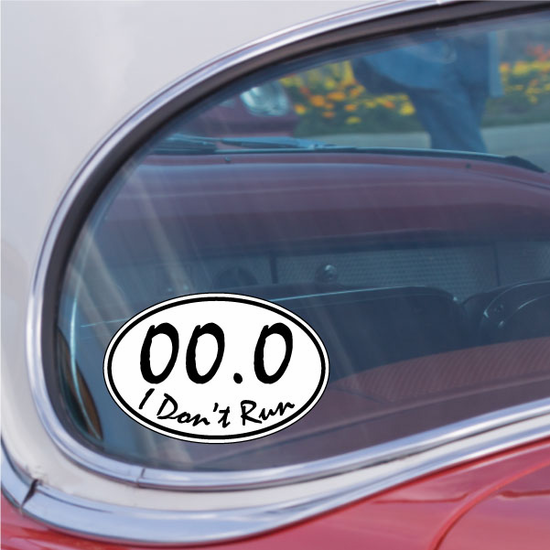 I Don't Run 00.0 marathon Sticker