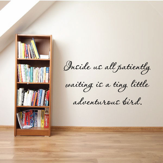 Inside Us All Patiently waiting is a tiny Little Adventurous Bird Wall Decal