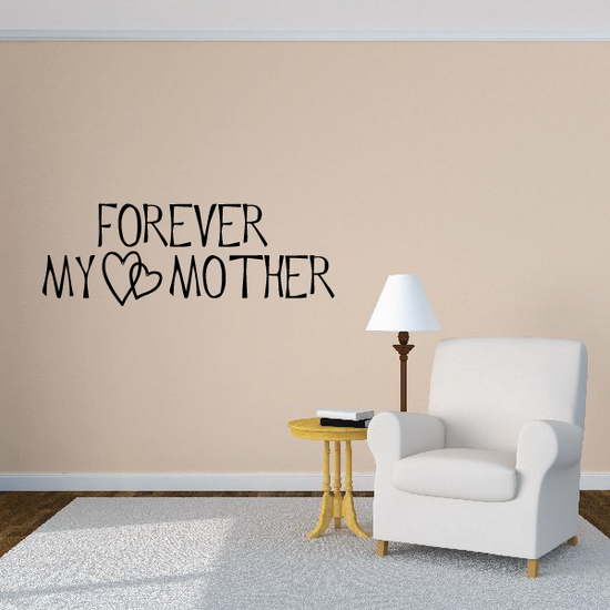 Forever my mother Wall Decal