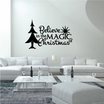 Believe In The Magic Of Christmas Quote Wall Decal