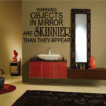 Warning Objects In Mirror Are Skinnier Than They Appear Wall Decal