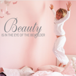 Beauty Is In The Eye Of The Beholder Wall Decal