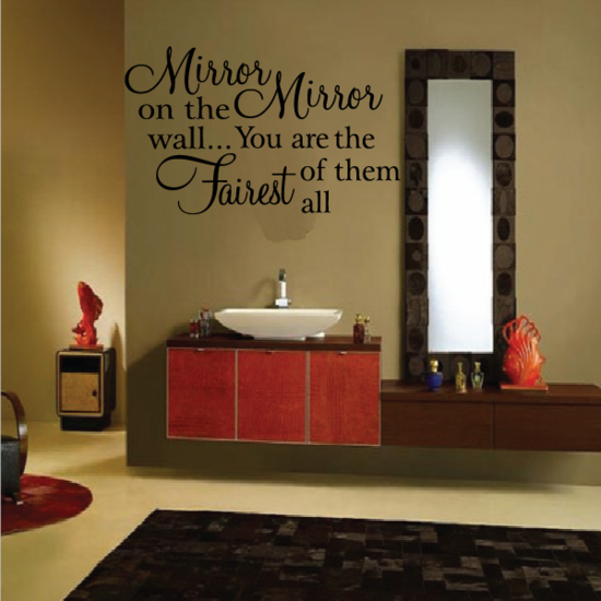 Mirror Mirror on the wall You are the Fairest of them All Wall Decal