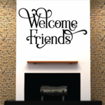 Welcome Friends Wall Quote
