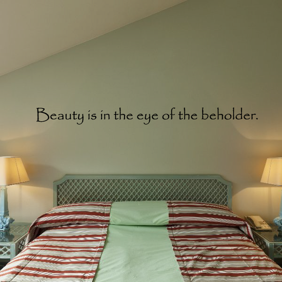Beauty is in the eye of the beholder Wall Quote Decal