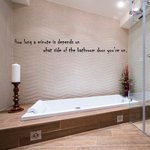 How Long a Minute is Depends on What Side of the Bathroom Door you are on Wall Decal