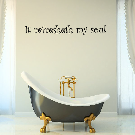 It Refresheth My Soul Wall Decal