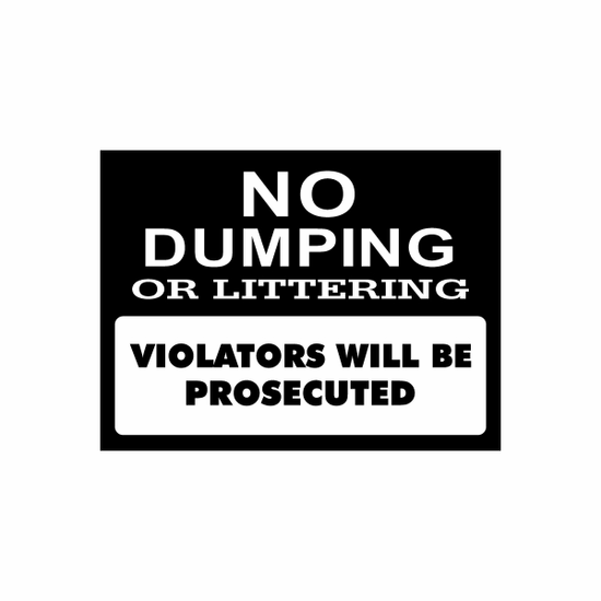 No Dumping or Littering Sign Signs Home Business Car text Vinyl Decal Sticker Stickers 0008