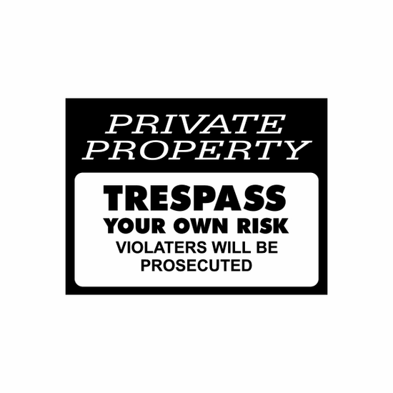 Private Property No Trespassing Sign Signs Home Business Car text Vinyl Decal Sticker Stickers 0009