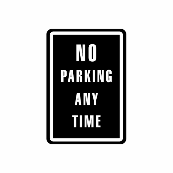 No Parking any Time Sign Signs Home Business Car text Vinyl Decal Sticker Stickers 0014