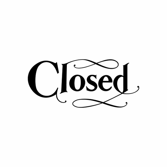 Closed Sign Signs Home Business Car text Vinyl Decal Sticker Stickers 0050