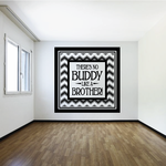 Theres No Buddy Like A Brother Wall Quote Decal