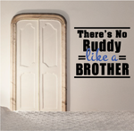 There is No Buddy Like A Brother Wall Decal