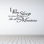 Let him Sleep for when he wakes He will move Mountains Wall Decal