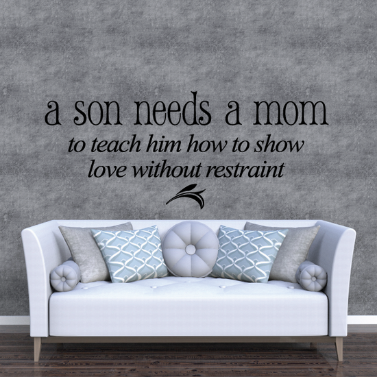 A Son Needs A Mom to Teach him How To Show Love without Restraint Wall Decal